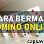 CARA BERMAIN JUDI ONLINE DOMINO ONLINE